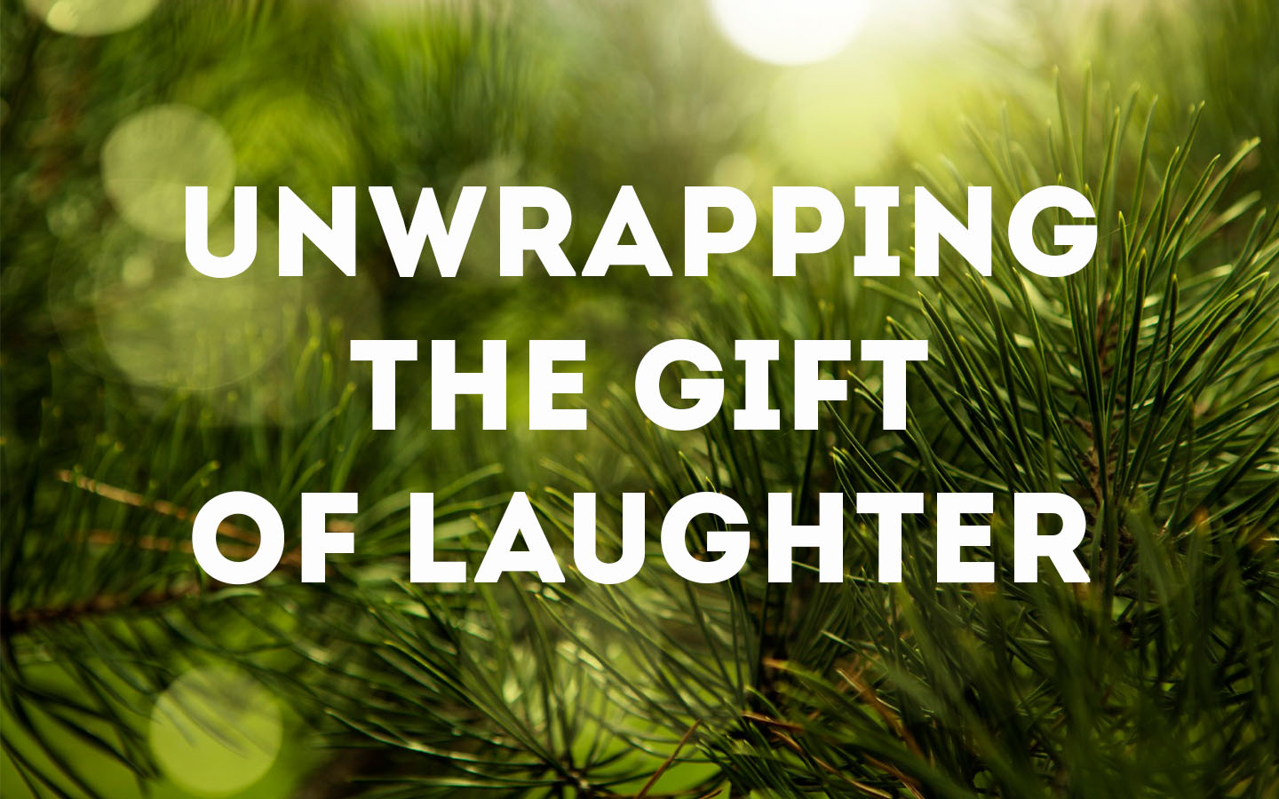 UNWRAPPING THE GIFT OF LAUGHTER « Jeff D. Lawrence ⎮ Blog